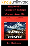 Hollywood's Unhappiest Endings: Legends Never Die Updated (English Edition)