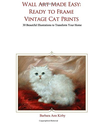 Wall Art Made Easy: Ready to Frame Vintage Cat Prints: 30 Beautiful Illustrations to Transform Your Home Ready Made Short