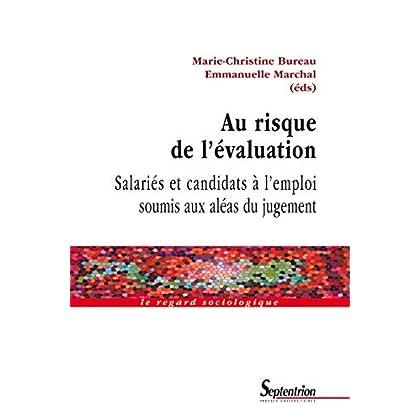 Au risque de l'évaluation: Salariés et candidats à l'emploi soumis aux aléas du jugement (Le regard sociologique)
