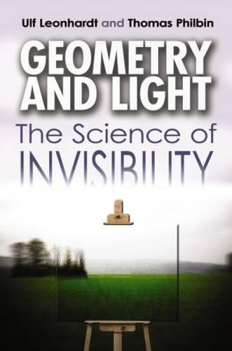 Geometry and Light: The Science of Invisibility (Dover Books on Physics)