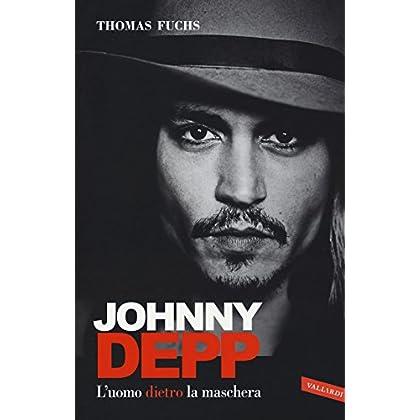 Johnny Depp. L'uomo Dietro La Maschera