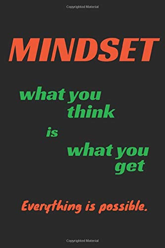 MINDSET What You Think Is What You Get Everything Is Possible: Blank Book With Dot Grid Usable As Notebook Journal Planner Diary. Sign Of Positive ... Law Of Attraction Self-Fulfilling Prophecy
