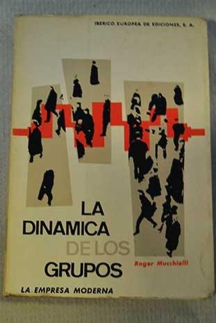 La dinámica de los grupos - Dinamicas Grupo De