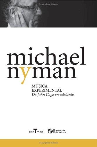 Música Experimental. De John Cage En Adelante (Documenta) por Michael Nyman