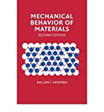 [(Mechanical Behavior of Materials)] [Author: William F. Hosford] published on (November, 2009)