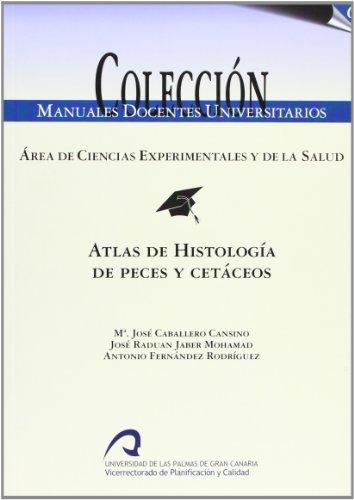 Atlas de Histología de peces y cetáceos (Manual docente universitario. Área de Ciencias Experimentales y de la Salud) por Mª José Caballero Cansino