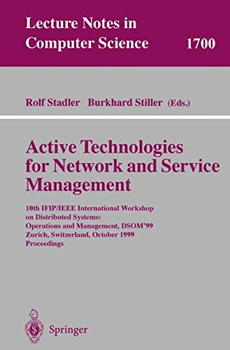 Active Technologies for Network and Service Management: 10th IFIP/IEEE International Workshop on Distributed Systems: Operations and Management, ... (Lecture Notes in Computer Science)
