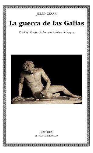 La guerra de las Galias (Letras Universales) por Julio César
