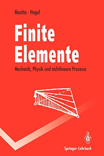 Finite Elemente: Mechanik, Physik und nichtlineare Prozesse (Springer-Lehrbuch)