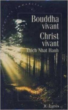 Bouddha vivant, Christ vivant de Thich Nhat Hanh ,Marianne Coulin (Traduction) ( 27 mars 1996 )