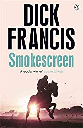 [Smokescreen] (By (author) Dick Francis) [published: July, 2014]