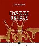 Rois du monde, Tome 3 - Chasse royale - Deuxième branche : Troisième partie
