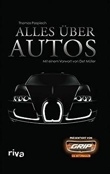 Alles über Autos: Mit einem Vorwort von Det Müller - präsentiert von GRIP das Motormagazin von [Pospiech, Thomas]