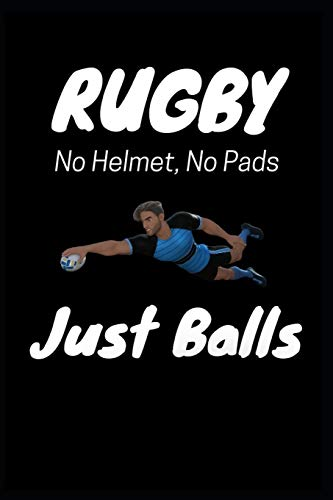 Rugby No Helmet, No Pads Just Balls: Humorous Rugby Themed Blank Lined Writing Journal Notebook. Samsung Rugby