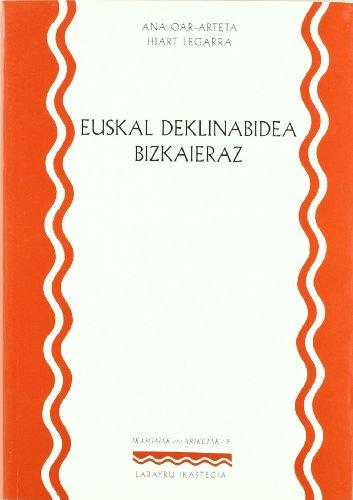 Euskal Deklinabidea Bizkaieraz (Ikasgaiak Eta Ariketak)