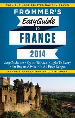 [Frommer's Easyguide to France 2014] (By: Margie Rynn) [published: December, 2013]