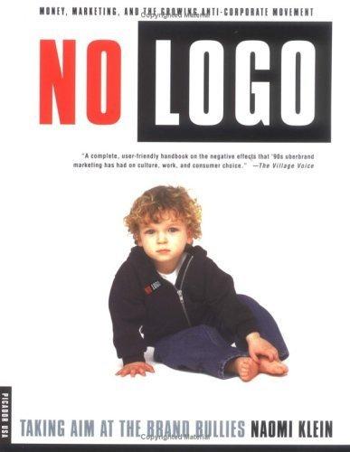 No LOGO: Taking Aim at the Brand Bullies by Naomi Klein (2001-01-01)