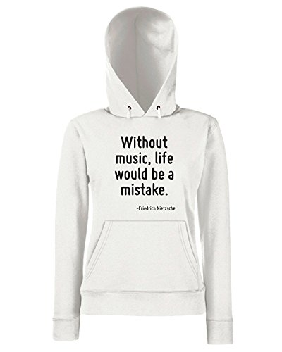 T-Shirtshock - Sweats a capuche Femme CIT0252 Without music, life would be a mistake. Blanc