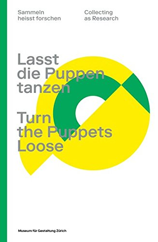 Lasst die Puppen tanzen / Turn the Puppets Loose (Sammeln heisst forschen / Collecting as Research / Collection et recherche) (Marionetten Puppen Kostüm)