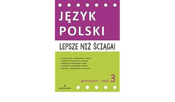 Lepsze Niz Sciaga Jezyk Polski Gimnazjum Czesc3 Amazonco