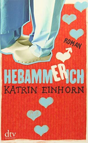 Hebammerich: Roman