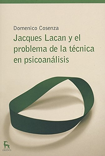Jacques Lacan Y El Problema De La t??cnica en el psicoan??lisis / Jacques Lacan and the problem of technique in psychoanalysis (Spanish Edition) by Domenico Cosenza (2008-06-02)