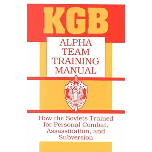 [KGB Alpha Team Training Manual: How the Soviets Trained for Personal Combat, Assassination and Subversion] (By: Paladin Press) [published: January, 1993]