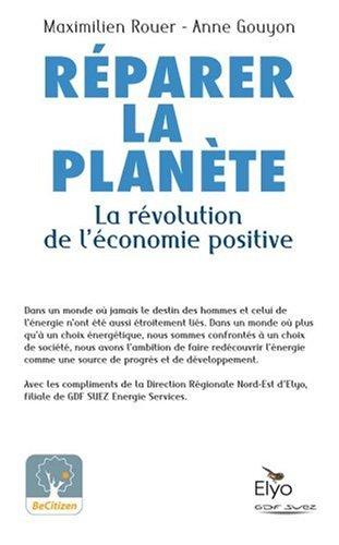 Réparer la planète : La révolution de l'économie positive - Prix du Livre Environnement 2008