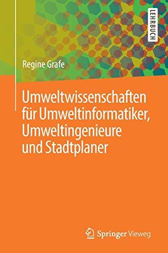 Umweltwissenschaften für Umweltinformatiker, Umweltingenieure und Stadtplaner