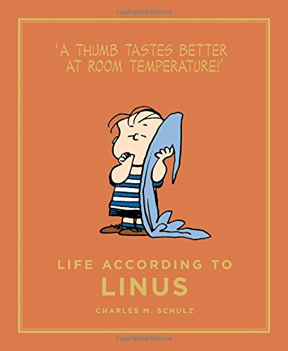 Life According to Linus : Peanuts Guide to Life