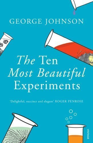 The Ten Most Beautiful Experiments by Johnson, George ( 2009 )