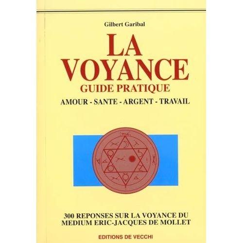 La voyance : Guide pratique par G Garibal