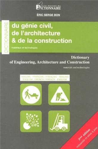Dictionnaire Anglais Fran?ais Fran?ais Anglais du g?nie civil, de l architecture et de la construction