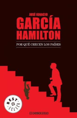 Por qué crecen los países por José Ignacio García Hamilton
