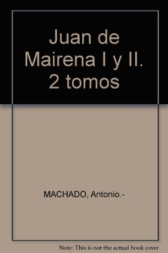 Juan de Mairena I y II. 2 tomos [Tapa blanda] by MACHADO, Antonio.-