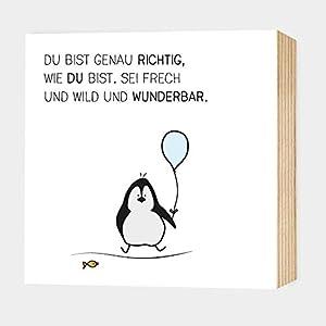 Wunderpixel® Holzbild Du-bist-genau-richtig-Pinguin - 15x15x2cm zum Hinstellen/Aufhängen, echter Fotodruck mit Spruch auf Holz - Wand-Bild Aufsteller Zuhause Büro zur Dekoration oder als Geschenk