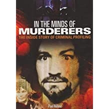 In the Minds of Murderers - The Inside Story of Criminal Profiling