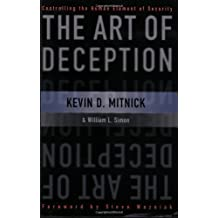 The Art of Deception: Controlling the Human Element of Security by William L. Simon, Kevin D. Mitnick New Edition (2003)