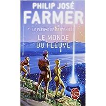 Le Fleuve de l'éternité, tome 1 : Le Monde du fleuve de Philip José Farmer ,Gérard Klein (Préface),Guy Abadia (Traduction) ( 1992 )