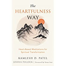 The Heartfulness Way: Relaxation, Meditation, and Connection on the Path to Spiritual Transformation