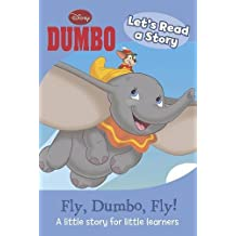 Lets Read a Story - Fly, Dumbo, Fly! (Disney Mini Read a Story Book)
