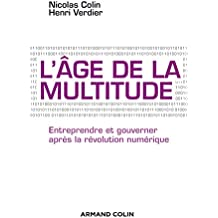 L'âge de la multitude - 2e éd. - Entreprendre et gouverner après la révolution numérique