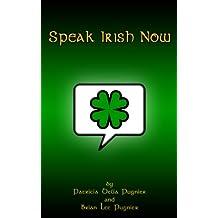Speak Irish Now (Irish Edition)