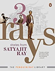 Three Rays (Includes Previously Unpublished Stories, Autobiographical Writings and Illustrations by Satyajit R