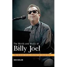 The Words and Music of Billy Joel (The Praeger Singer-Songwriter Collection)