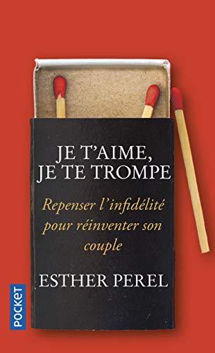 Je t'aime, je te trompe par  Esther PEREL
