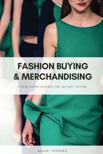 Fashion Buying and Merchandising: From mass-market to luxury retail por Miguel Hebrero