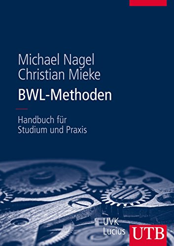 BWL-Methoden: Handbuch für Studium und Praxis -