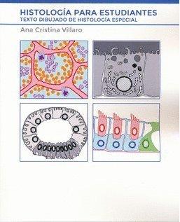 Histología para estudiantes : texto dibujado de histología especial por Ana Cristina Villaro Gumpert