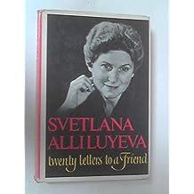 Twenty Letters To A Friend by Svetlana Alliluyeva (1967-06-01)